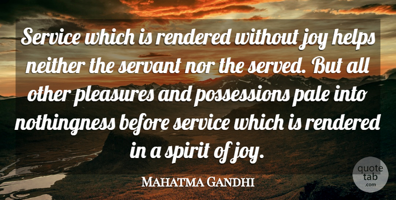 Mahatma Gandhi Quote About Peace, Joy, Helping: Service Which Is Rendered Without...
