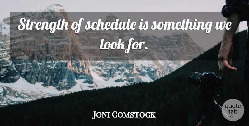 Joni Comstock Quote About Schedule, Strength: Strength Of Schedule Is Something...