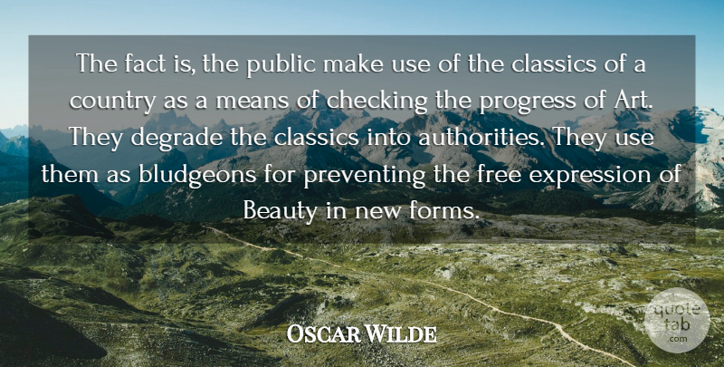 Oscar Wilde Quote About Beauty, Country, Art: The Fact Is The Public...