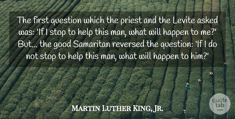 Martin Luther King, Jr. Quote About Inspiring, Leadership, Peace: The First Question Which The...