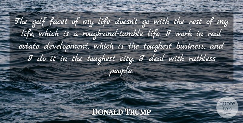 Donald Trump Quote About Business, Deal, Estate, Facet, Golf: The Golf Facet Of My...