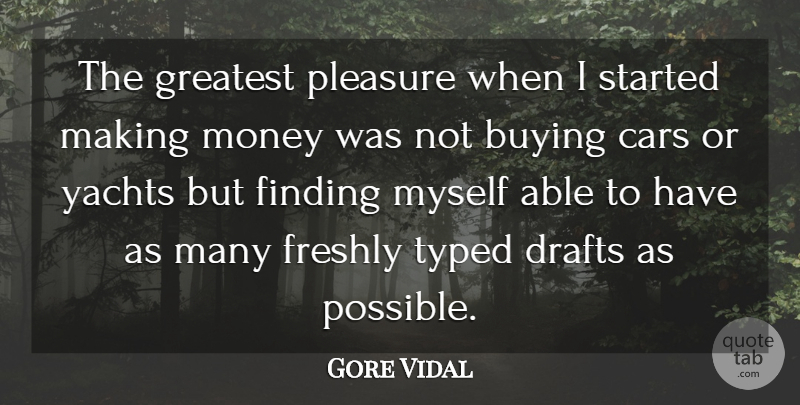 Gore Vidal Quote About Finding The One, Car, Literature: The Greatest Pleasure When I...