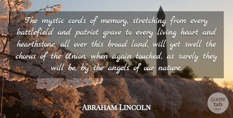 Abraham Lincoln Quote About Again, Angels, Broad, Chorus, Cords: The Mystic Cords Of Memory...