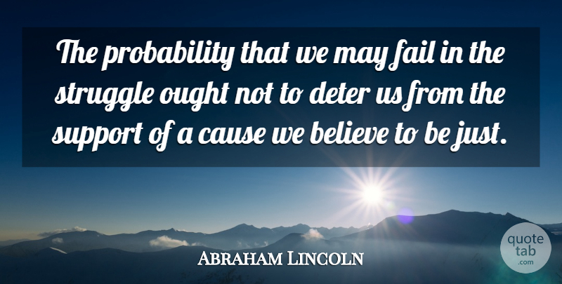 Abraham Lincoln The Probability That We May Fail In The