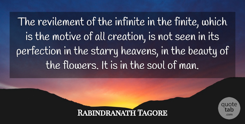 Rabindranath Tagore Quote About Beauty, Creation, Infinite, Motive, Perfection: The Revilement Of The Infinite...