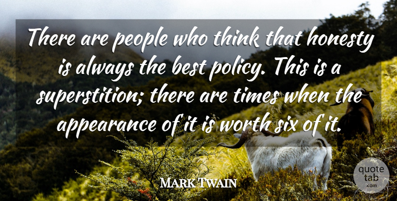 Mark Twain Quote About Honesty, Thinking, People: There Are People Who Think...