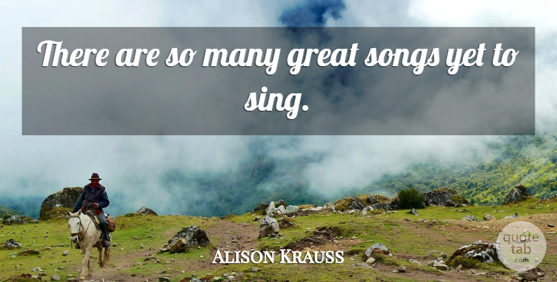 Alison Krauss Quote About Song: There Are So Many Great...