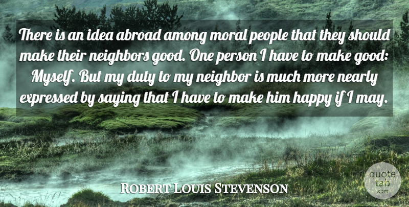 Robert Louis Stevenson Quote About Ideas, People, May: There Is An Idea Abroad...