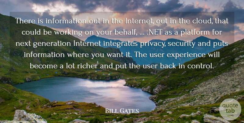 Bill Gates Quote About Experience, Generation, Information, Internet, Next: There Is Information Out In...