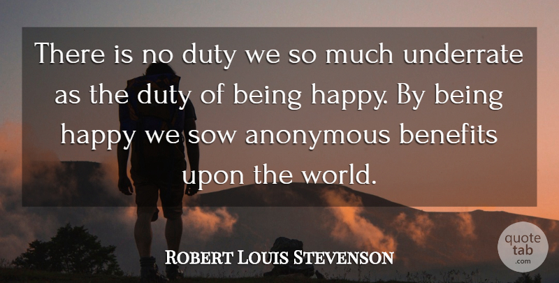 Robert Louis Stevenson Quote About Happiness, Yoga, Benefits: There Is No Duty We...