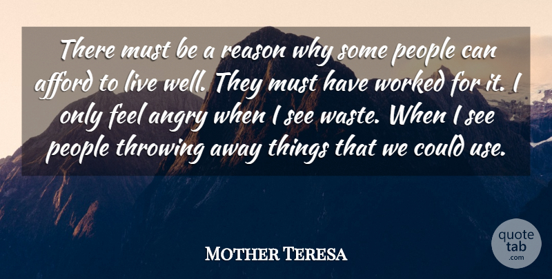 Mother Teresa Quote About People, Environmental, Use: There Must Be A Reason...