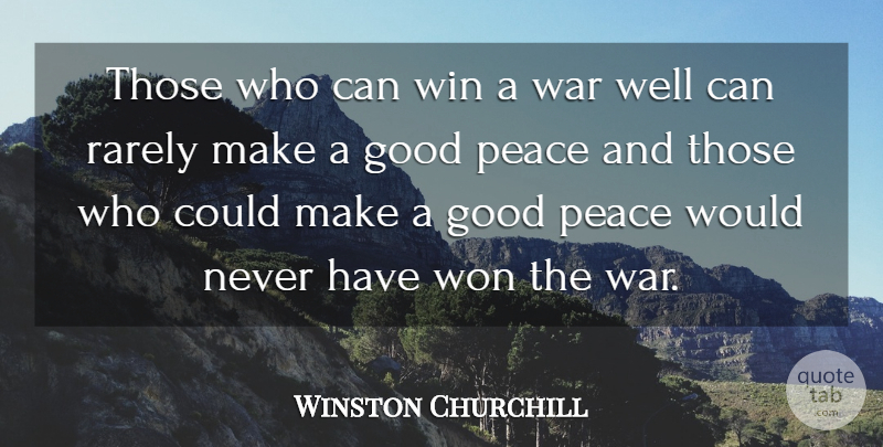 Winston Churchill Quote About War, Winning, Political: Those Who Can Win A...