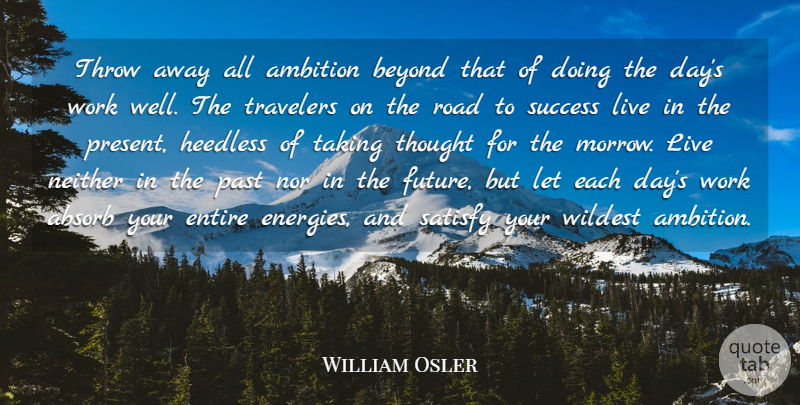 William Osler: Throw away all ambition beyond that of doing