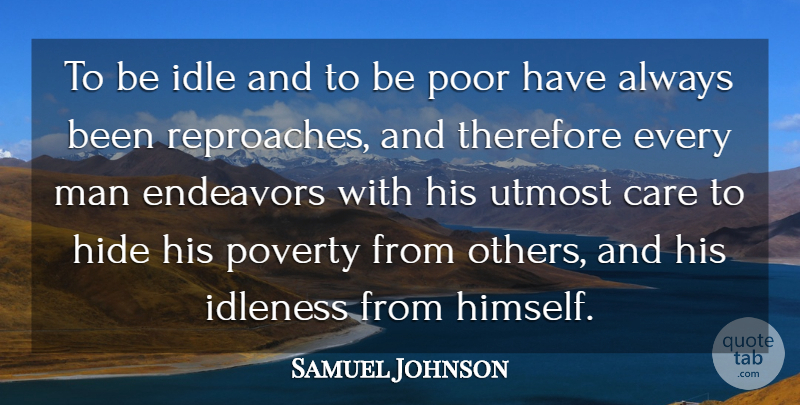 Samuel Johnson Quote About Men, Care, Poverty: To Be Idle And To...