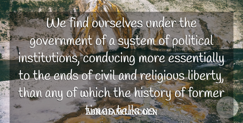 Abraham Lincoln Quote About Religious, Government, Political: We Find Ourselves Under The...