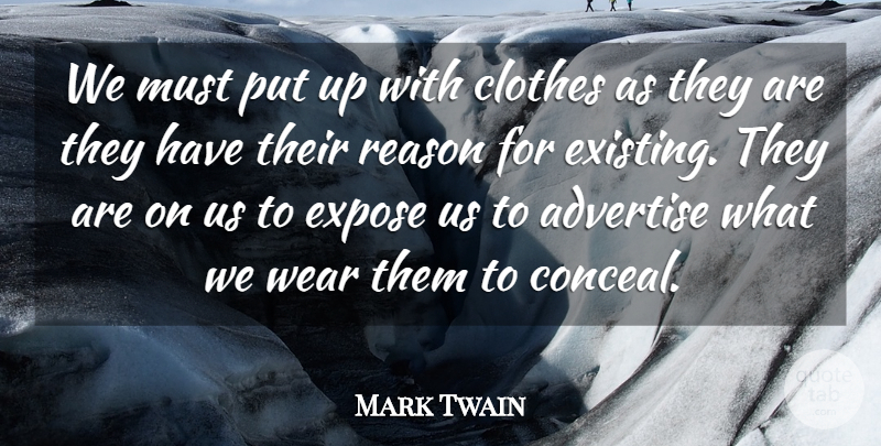 Mark Twain Quote About Clothes, Reason: We Must Put Up With...