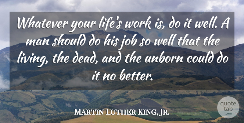 Martin Luther King, Jr. Quote About Life, Motivational, Positive: Whatever Your Lifes Work Is...