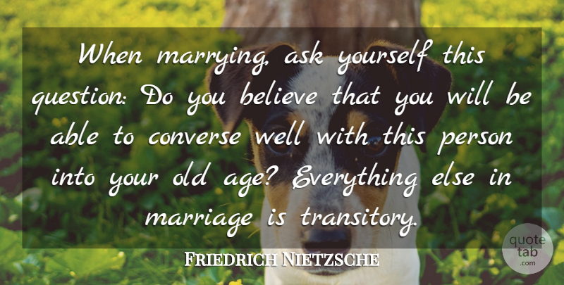 Friedrich Nietzsche Quote About Love, Birthday, Marriage: When Marrying Ask Yourself This...