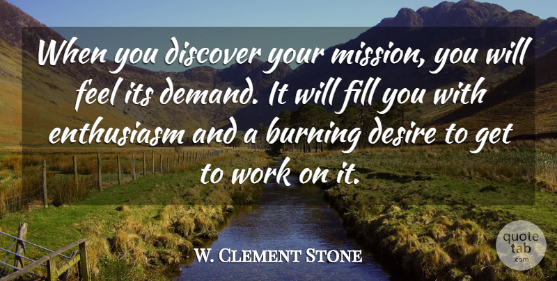 W Clement Stone When You Discover Your Mission You Will Feel Its