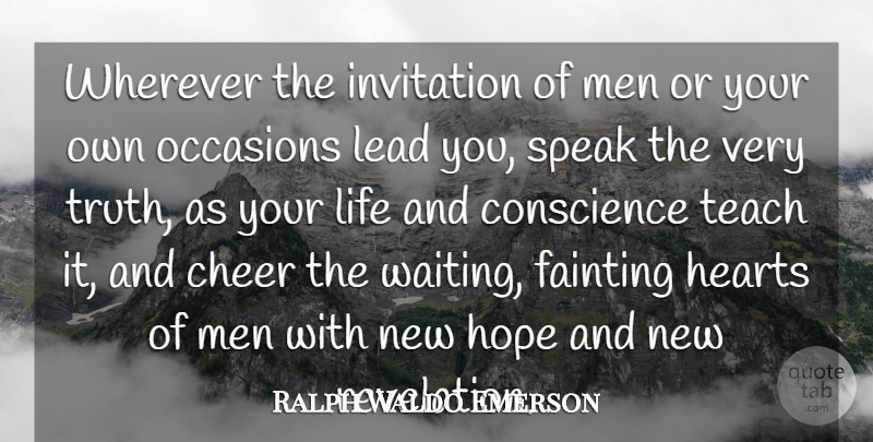 Ralph Waldo Emerson Quote About Cheer, Conscience, Hearts, Hope, Invitation: Wherever The Invitation Of Men...