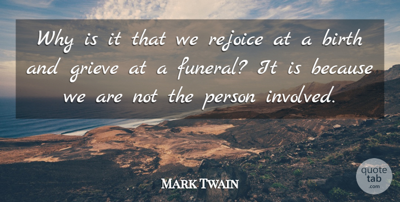 Mark Twain Quote About Funny, Life, Death: Why Is It That We...