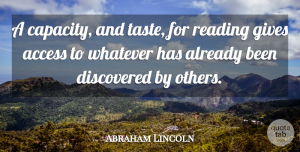 Gives Quotes, Abraham Lincoln Quote About Access, Discovered, Gives: A Capacity And Taste For...