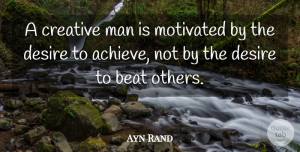 Teamwork Quotes, Ayn Rand Quote About Motivational, Dance, Teamwork: A Creative Man Is Motivated...
