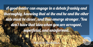 Leadership Quotes, Nelson Mandela Quote About Leadership, Ideas, Knowing: A Good Leader Can Engage...