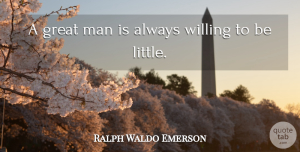 Confidence Quotes, Ralph Waldo Emerson Quote About Confidence, Spiritual, Integrity: A Great Man Is Always...