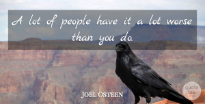 Joel Osteen Quote About People: A Lot Of People Have...