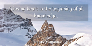 Thomas Carlyle Quote About Love, Inspirational, Anniversary: A Loving Heart Is The...