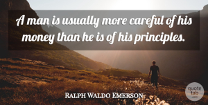 Sweet Quotes, Ralph Waldo Emerson Quote About Sweet, Money, Men: A Man Is Usually More...