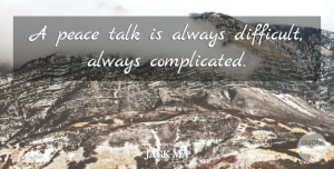 Leadership Quotes, Jack Ma Quote About Leadership, Business, Complicated: A Peace Talk Is Always...