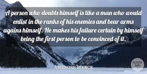 Success Quotes, Ambrose Bierce Quote About Inspiring, Success, Failure: A Person Who Doubts Himself...