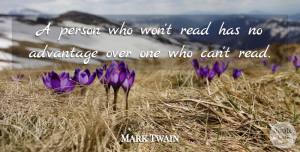 Success Quotes, Mark Twain Quote About Inspirational, Success, Education: A Person Who Wont Read...