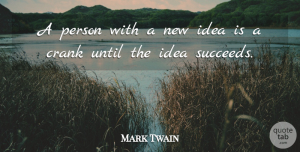 Success Quotes, Mark Twain Quote About Inspirational, Success, Business: A Person With A New...