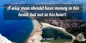Jonathan Swift Quote About Inspirational, Success, Wise: A Wise Man Should Have...
