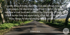 Love Quotes, Confucius Quote About Cultivate, Earnest, Employ, Filial, Friendship: A Youth When At Home...