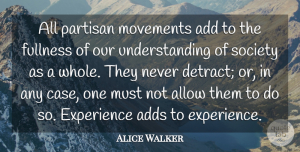 Movement Quotes, Alice Walker Quote About Understanding, Movement, Literature: All Partisan Movements Add To...