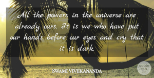 Inspirational Quotes, Swami Vivekananda Quote About Inspirational, Motivational, Eye: All The Powers In The...