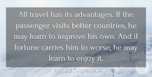 Travel Quotes, Samuel Johnson Quote About Country, Gratitude, Travel: All Travel Has Its Advantages...
