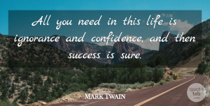 Success Quotes, Mark Twain Quote About American Author, Confidence, Life, Success: All You Need In This...