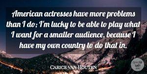 Carice van Houten Quote About Country, Smaller: American Actresses Have More Problems...