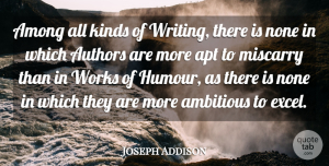 Joseph Addison Quote About Writing, Ambitious, Literature: Among All Kinds Of Writing...