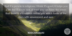 Stars Quotes, Maya Angelou Quote About Religious, Stars, Thinking: And If A Person Is...
