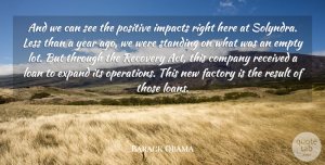 Positive Quotes, Barack Obama Quote About Empty, Expand, Factory, Impacts, Less: And We Can See The...