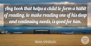Happiness Quotes, Maya Angelou Quote About Inspirational, Happiness, Education: Any Book That Helps A...
