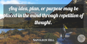 Law Of Attraction Quotes, Napoleon Hill Quote About Positive Thinking, Law Of Attraction, Ideas: Any Idea Plan Or Purpose...