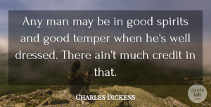 Charles Dickens Quote About Funny, Humorous, Men: Any Man May Be In...