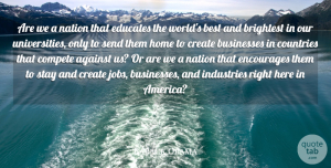 Best Quotes, Barack Obama Quote About Against, Best, Brightest, Businesses, Compete: Are We A Nation That...